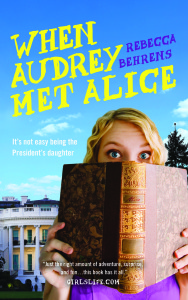 When Audrey Met Alice in paperback by author Rebecca Behrens