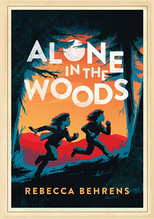 Alone in the Woods by author Rebecca Behrens