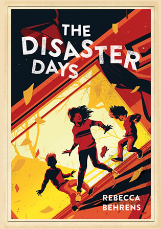 The Disaster Days by author Rebecca Behrens